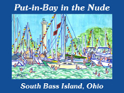 Put-in-Bay in the Nude